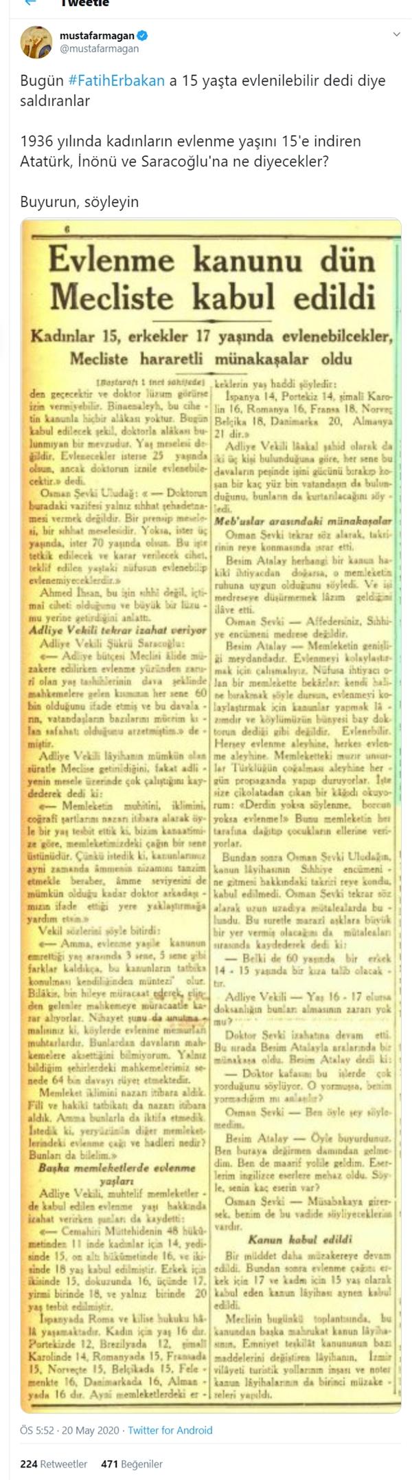 1936'da M. Kemal, İsmet İnönü ve Şükrü Saraçoğlu tarafından çıkarılan yasayla evlilik yaşı 15'e indirilmiş olduğunu hatırlatan Mustafa Armağan