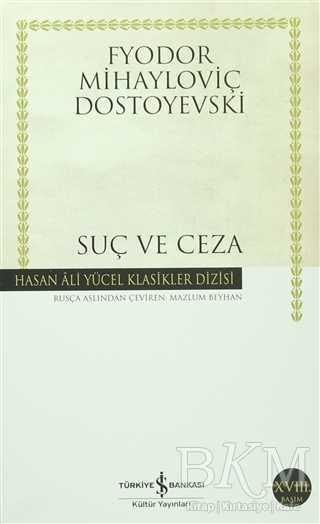 Foto - Fyodor Mihayloviç Dostoyevski: Suç ve Ceza Bir katilin anatomisi ve cinayet sonrası yaşadığı ruh halini gözlemlersiniz. Ulvi idealler uğruna cinayet işleyen fakat en nihayetinde bir katilden başka bir şey olmayan bedbahtın romanı… Batı tefekkürünün zirve ismi Friedrich Nietzsche'nin, 'insan ruhuna dair ne öğrendimse Dostoyevski'den öğrendim' sözlerinin haklılığını idrak edersiniz.