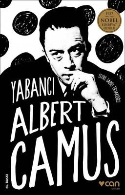 Foto - Albert Camus: Yabancı Fransız varoluşçunun zirve eseri... Her şeyi boş vermiş bir ruhun fotoğrafını çeker… ölüm ile yaşamak arasında hiçbir fark görmeyen, olan ve olması muhtemel ne varsa akışına bırakan bir karakterin hayranlık duyulası psikolojisi…