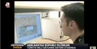 Aselsan'da şüpheli ölümler - VIDEO
