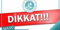MASKİ'den 15 mahallede su kesintisi uyarısı