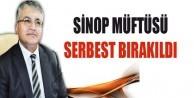 Sinop Müftüsü serbest bırakıldı