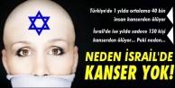 Terör devleti İsrail'den neden hiç kanser yok?