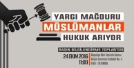 'Yargı Mağduru Müslümanlar Hukuk Arıyor'
