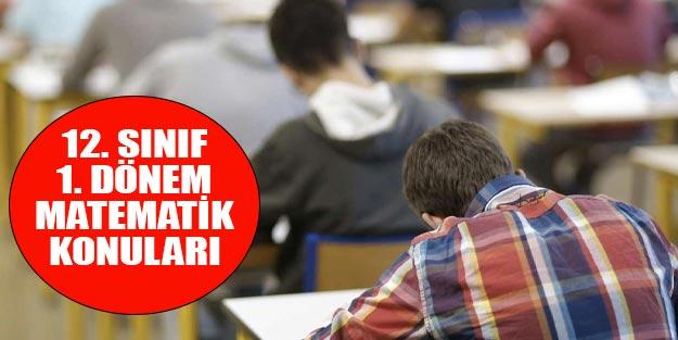 12. Sınıf 1. dönem matematik konuları neler hangileri?