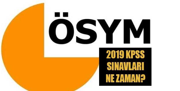 2019 KPSS başvuru tarihi - 2019 KPSS ne zaman lisans - 2019 KPSS memur alımı