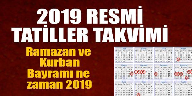 2019 resmi tatilleri ne zaman ve kaç gün olacak?