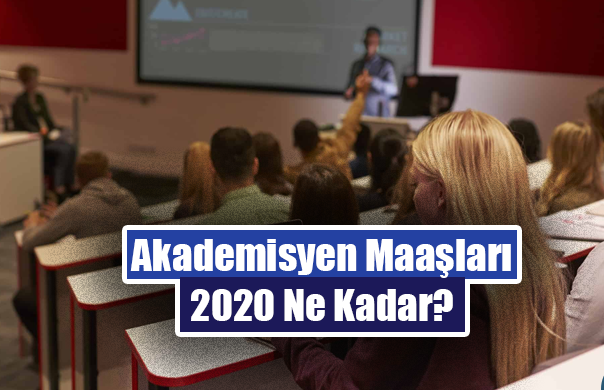 2020 Akademisyen maaşları ne kadar?