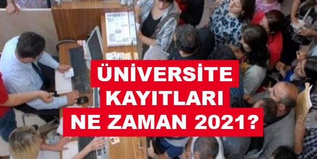 2021 üniversite kayıtları ne zaman yapılacak? Üniversite 2021 elektronik kayıt tarihi ne zaman?