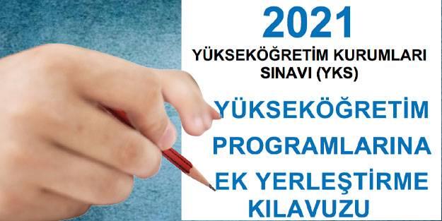 2021 YKS birinci ek yerleştirme ne zaman sona erecek? ÖSYM 2021 YKS ek yerleştirme tercih puanları