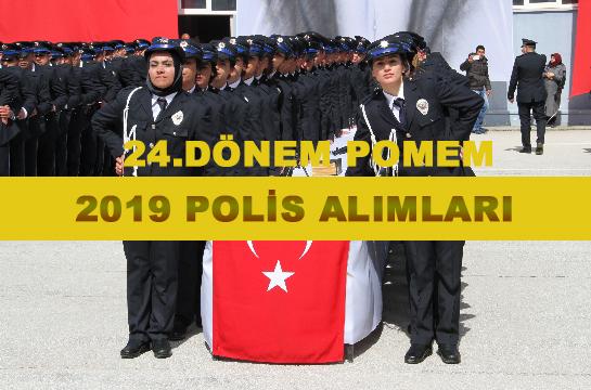 24. dönem polis alımı başvuruları başladı| POMEM 2019 nasıl başvurulur?