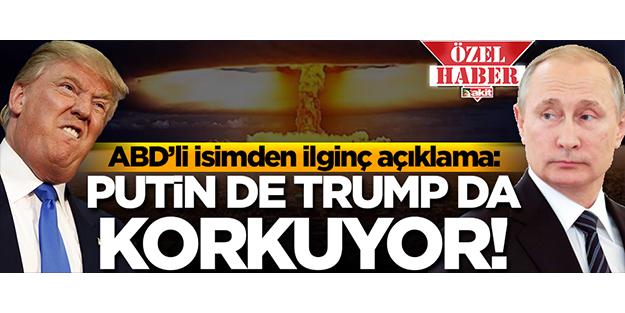 'Putin de Trump da korkuyor! Dünya savaşını önleyen isim…'