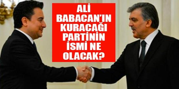 Abdullah Gül ve Ali Babacan'ın kuracağı partinin ismi ne