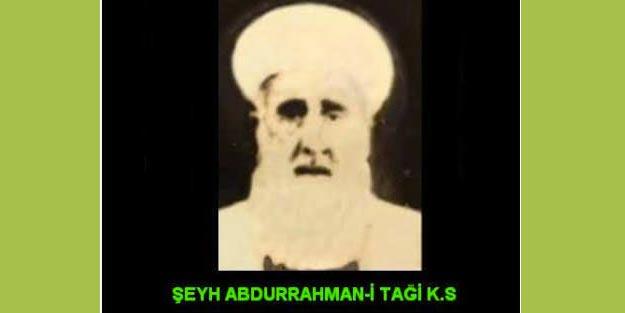 Abdurrahman Tahi kimdir? Nakşibendi Şeyhi Abdurrahman Tagi (ks.) hayatı biyografisi