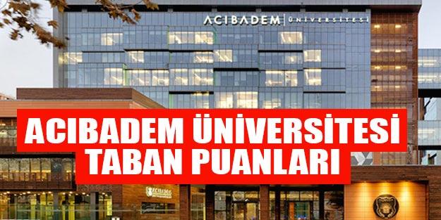 Acıbadem Üniversitesi taban puanları 2019