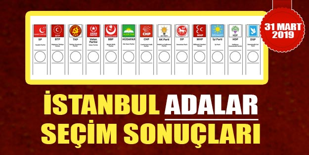 Adalar seçim sonuçları 2019 | İstanbul Adalar belediye seçim sonuçları 31 Mart oy oranları