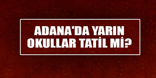 Adana'da bugün okullar tatil mi son dakika 25 Aralık Adana'da yarın okullar tatil mi?