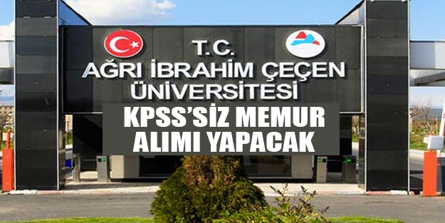 Ağrı İbrahim Çeçen Üniversitesi KPSS şartsız memur alım başvurusu 2019