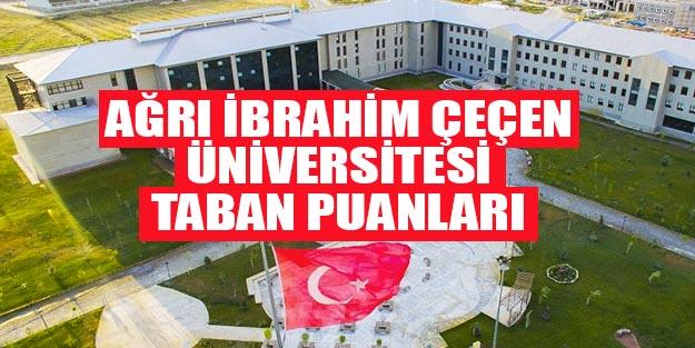 Ağrı İbrahim Çeçen Üniversitesi taban puanları 2019