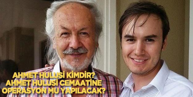 Ahmet Hulusi kimdir? Ahmet Hulusi hangi tarikat lideri? Ahmet Hulusi'ye operasyon mu yapılacak?