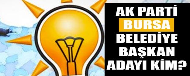 AK Parti Bursa belediye başkan adayı kim?
