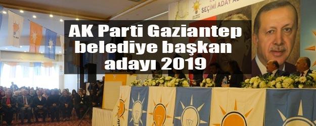 AK Parti Gaziantep belediye başkan adayları listesi 2019
