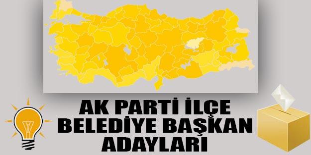 AK Parti ilçe belediye başkan adayları 2019 listesi Türkiye geneli