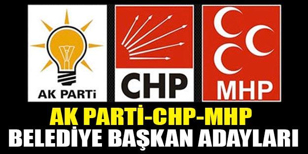 AK Parti CHP MHP belediye başkan aday listesi