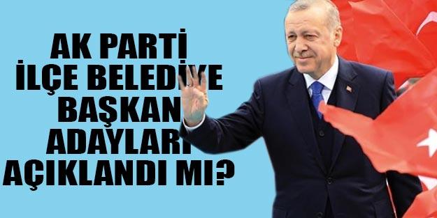 AK Parti ilçe belediye başkan adayları açıklandı mı?