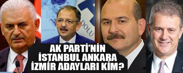 AK Parti İstanbul Ankara İzmir adayları kim?