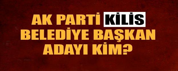 AK Parti Kilis ilçe belediye başkan adayları kim oldu?