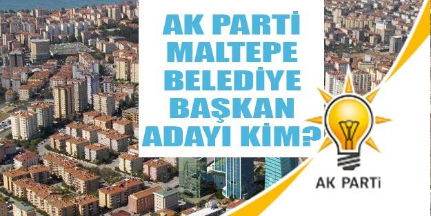 AK Parti Maltepe belediye başkan adayı kim oldu 2019?