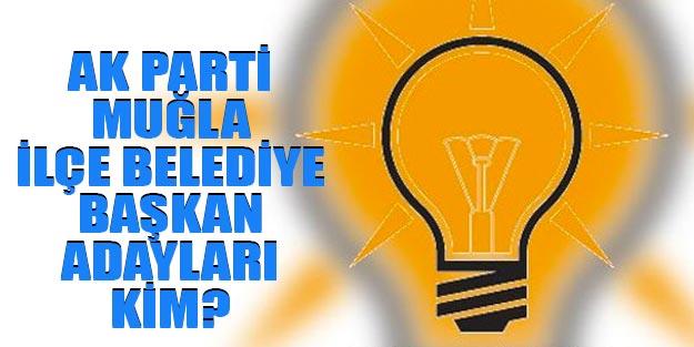 AK Parti Muğla ilçeleri belediye başkan adayları 2019