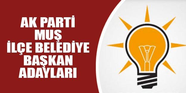 AK Parti Muş ilçe belediye başkan adayları 2019 yerel seçim