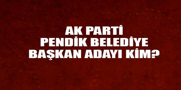 AK Parti Pendik belediye başkan adayı kim oldu 2019?