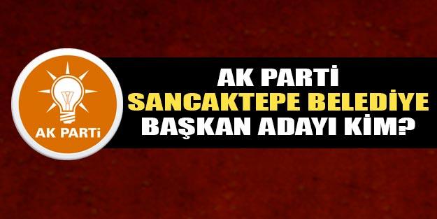 AK Parti Sancaktepe belediye başkan adayı kim oldu 2019?