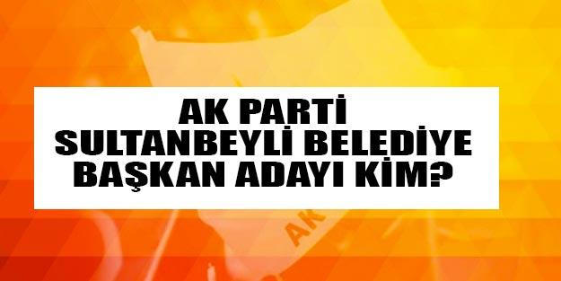 AK Parti Sultanbeyli belediye başkan adayı 2019 kim oldu?