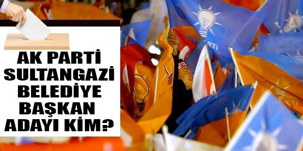 AK Parti Sultangazi belediye başkan adayı kim oldu 2019?