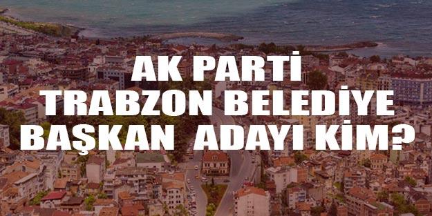 AK Parti Trabzon belediye başkan adayları 2019