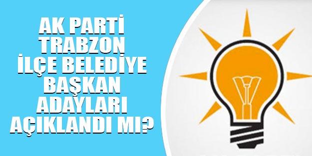 AK Parti Trabzon ilçe belediye başkan adayları 2019