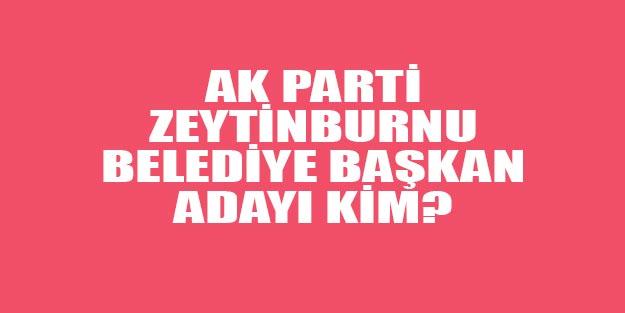 AK Parti Zeytinburnu belediye başkan adayları 2019 kim oldu?