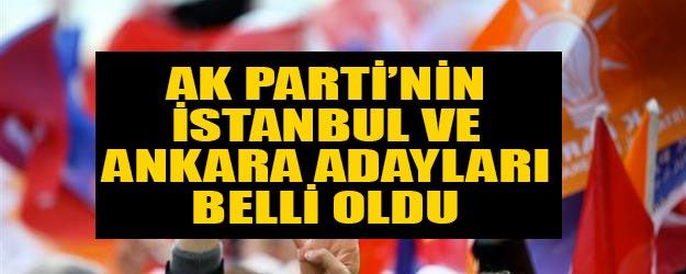 AK Parti'nin İstanbul ve Ankara adayları belli oldu