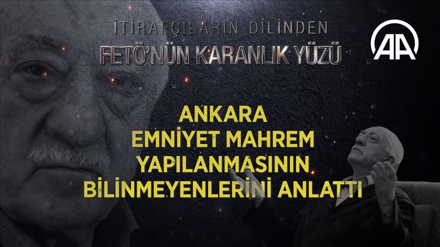 Ankara emniyet mahrem yapılanmasının bilinmeyenlerini anlattı
