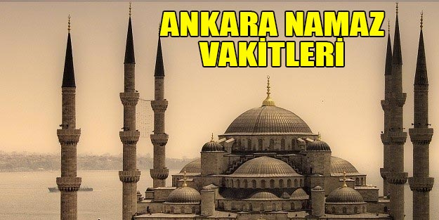 Ankara Namaz Vakitler Sabah Namaz Vakitleri Oglen Namazi