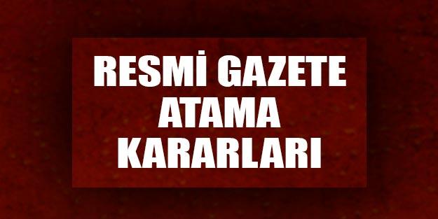 Atamalar Resmi Gazete atama kararları son dakika