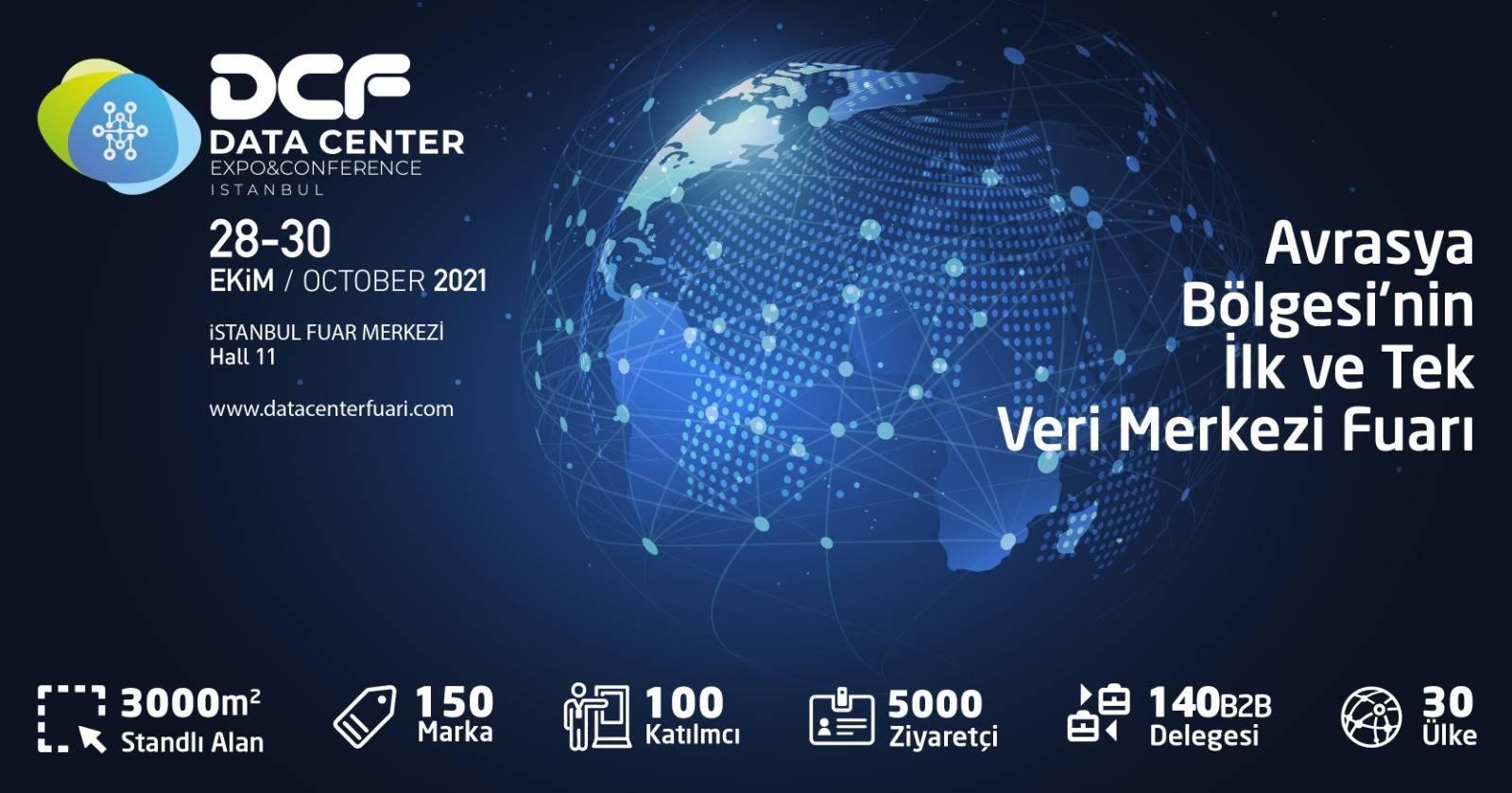 Avrasya'nın Veri Merkezi sektörü İstanbul'da yapılacak DCF Data Center Expo'da buluşacak!