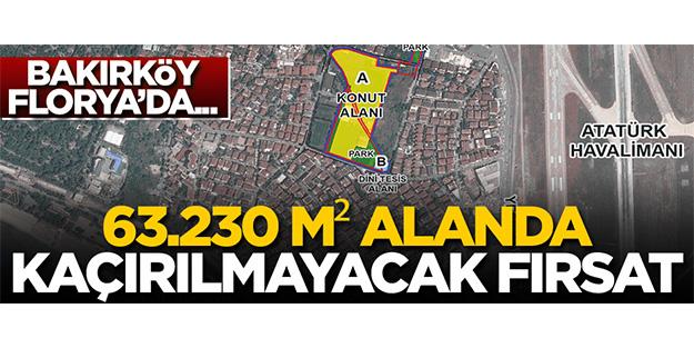 BAKIRKÖY FLORYA'DA... 63.230 M² ALANDA KAÇIRILMAYACAK FIRSAT!