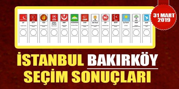 Bakırköy yerel seçim sonuçları 2019 | İstanbul Bakırköy 31 Mart yerel seçim sonuçları Cumhur ittifakı Millet ittifakı oy oranı