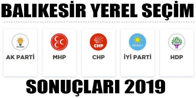 Balıkesir yerel seçim 2019 son dakika sonuçları | Balıkesir ilçeleri seçim sonuçları Cumhur ittifakı Millet ittifakı oyları