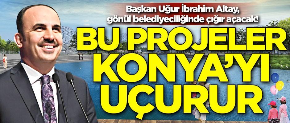 Başkan Uğur İbrahim Altay, gönül belediyeciliğinde çığır açacak! Bu projeler Konya'yı uçurur